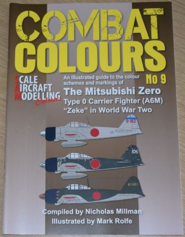 Combat Colours No.9 - An Illustrated Guide to the Colour Schemes and Markings of the Mitsubishi Zero